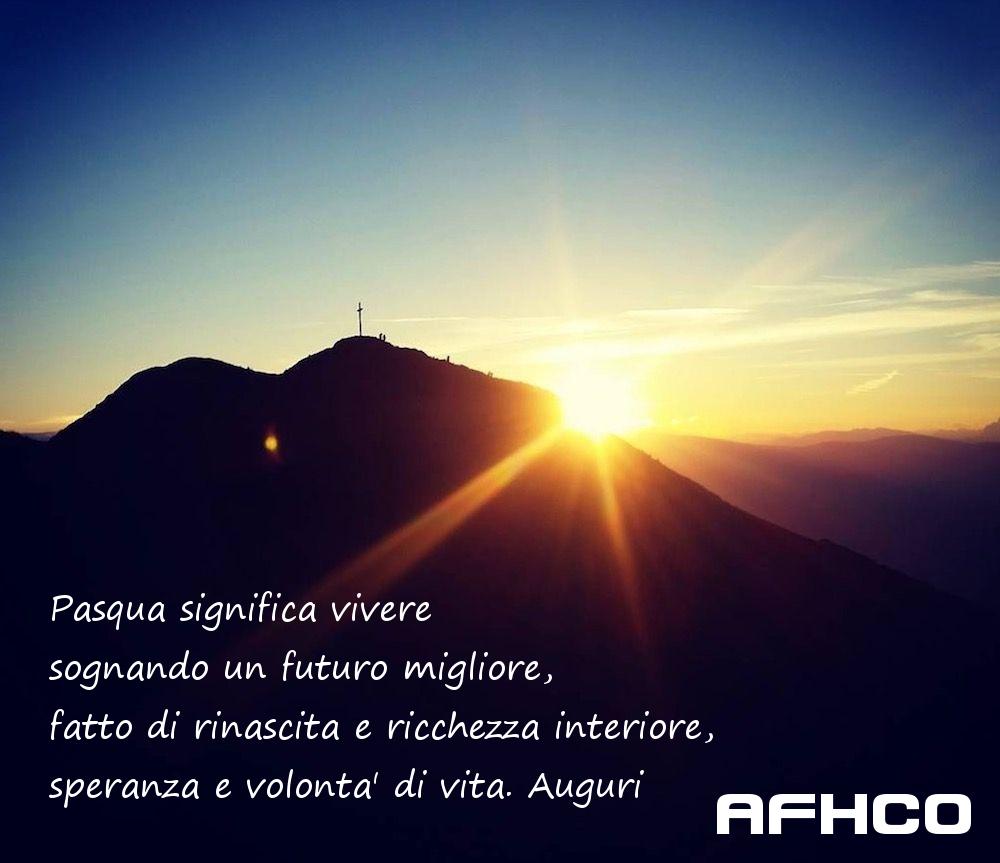 Pasqua significa vivere sognando un futuro migliore, fatto di rinascita e ricchezza interiore, speranza e volontà di vita. Auguri dall'associazione AFHCO
