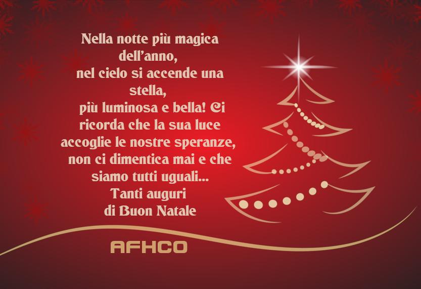 Nella notte più magica dell'anno, nel cielo si accende una stella, la più luminosa e bella! Ci ricorda che la sua luce accoglie le nostre speranze, non ci dimentica mai e che siamo tutti uguali… Tanti auguri di Buon Natale dall'associazione AFHCO